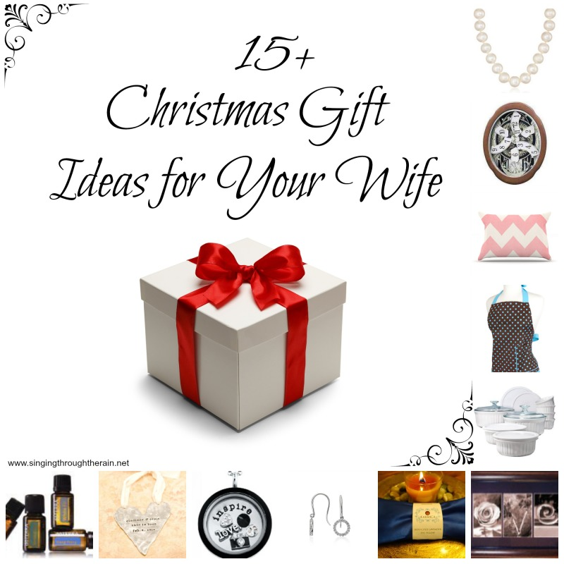 15 christmas gift ideas for your wife singing through Christmas presents for wife
