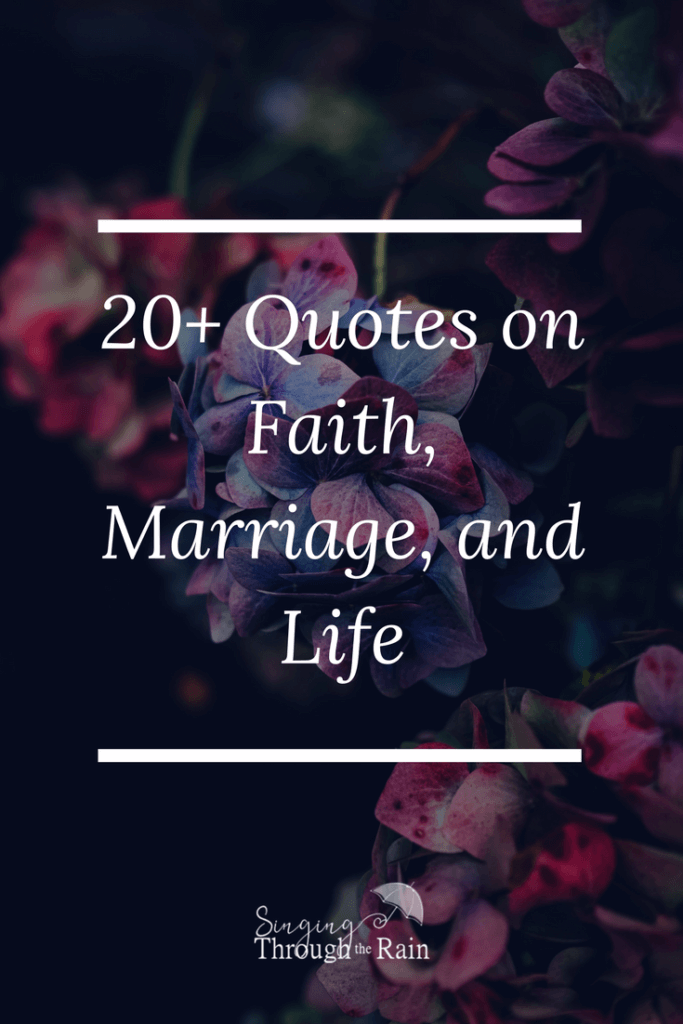 20+ Quotes on Faith, Marriage, and Life That Speak to Me