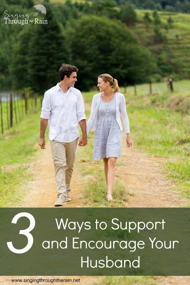 3 Ways to Support and Encourage Your Husband