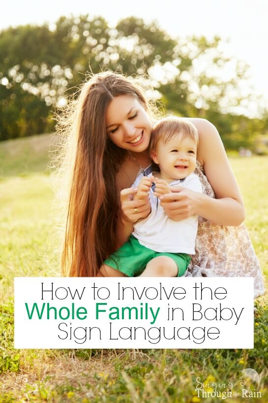 How to Get the Whole Family Involved in Baby Sign Language