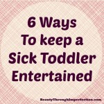 How to Keep a Sick Toddler Entertained