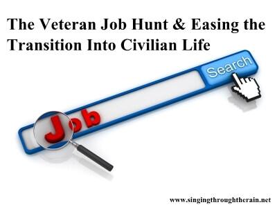 The Veteran Job Hunt & Easing the Transition Into Civilian Life