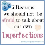 Talking About Our Imperfections