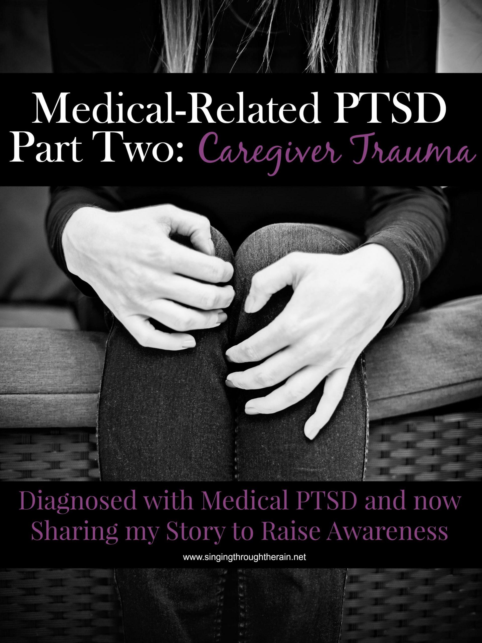 Medical-Related PTSD Part Two: Special Needs Caregiver Trauma