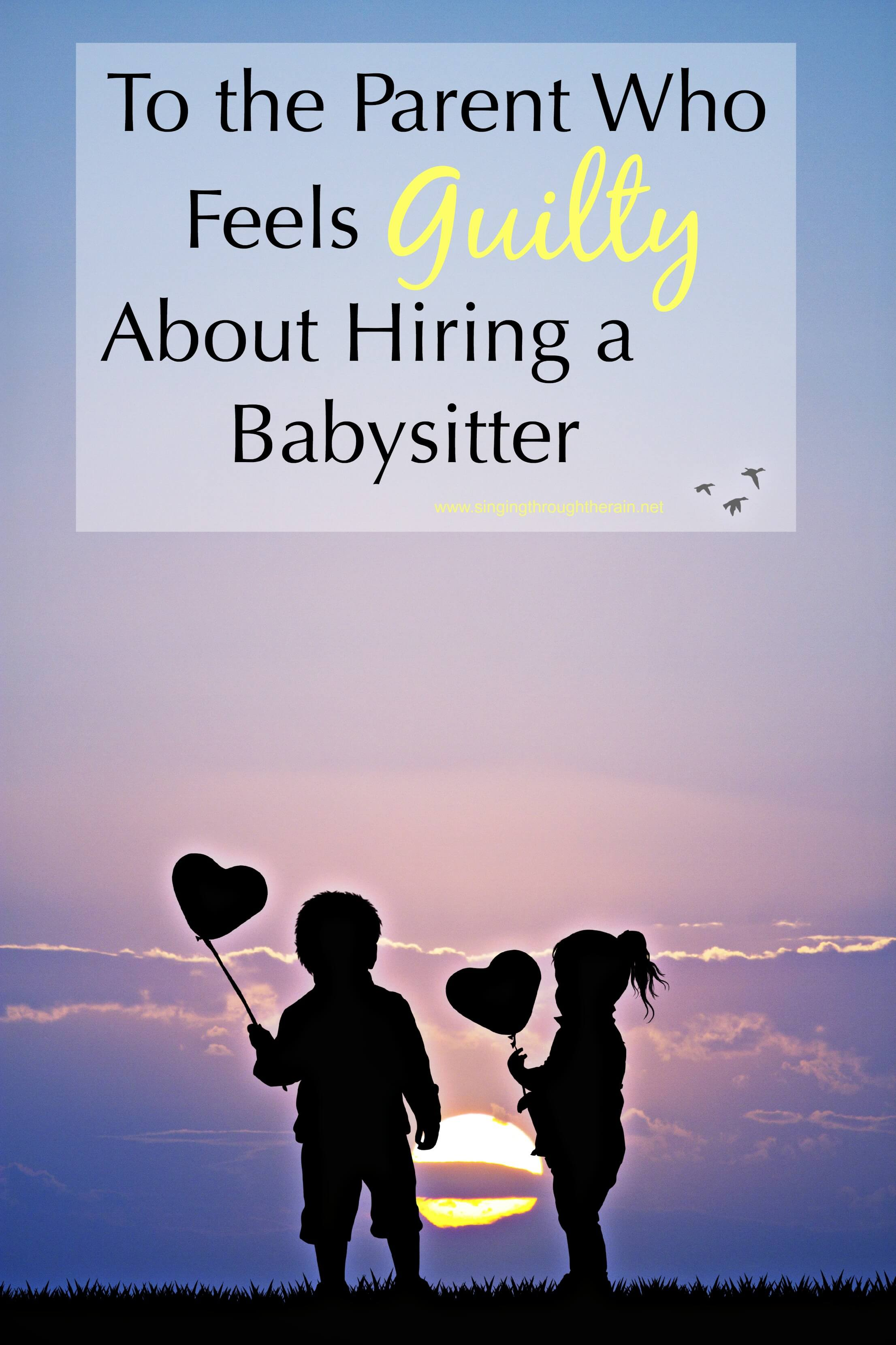 Guilty About Hiring a Babysitter