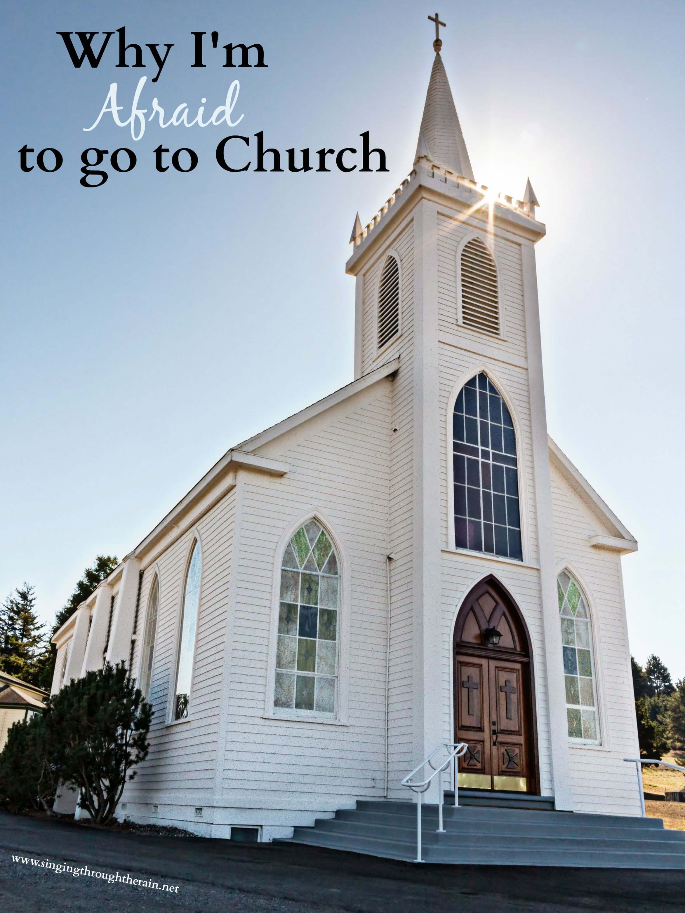 Why I'm Afraid to go to Church