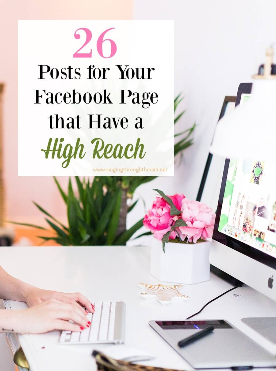 26 Posts for Your Facebook Page that Have a High Reach