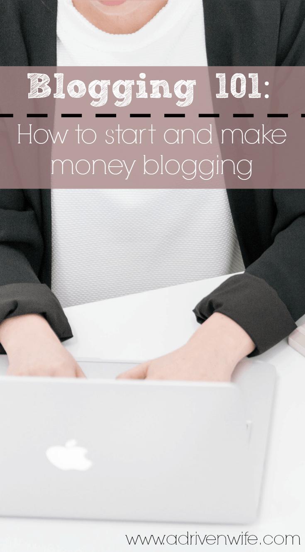 Blogging 101: How to Start & Make Money