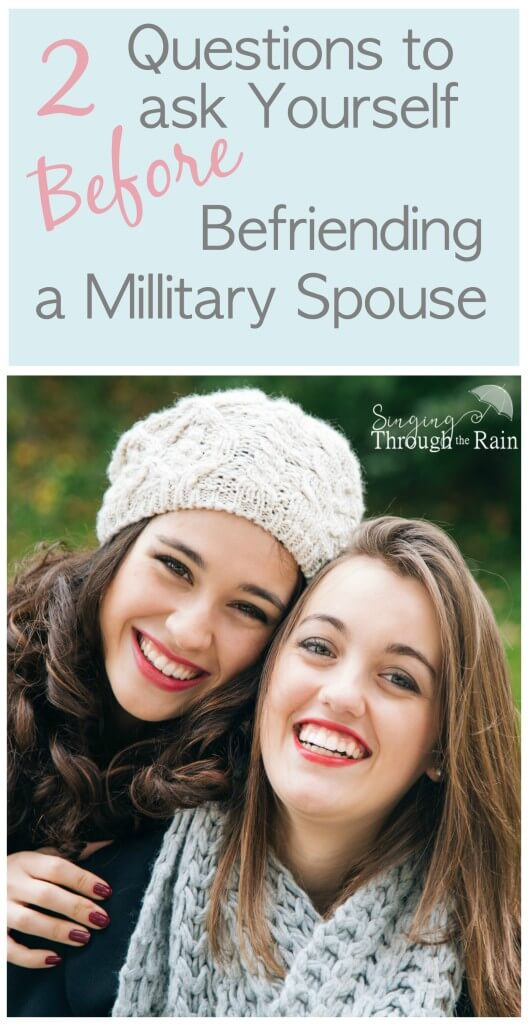 2 Questions to ask Yourself Before Befriending a Military Spouse