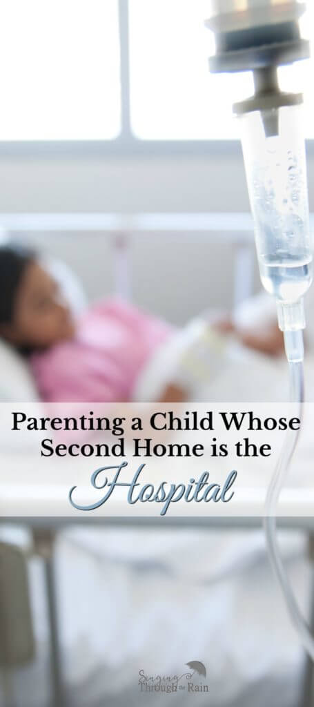 Parenting a Child Whose Second Home is the Hospital