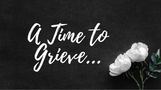A Time to Grieve...